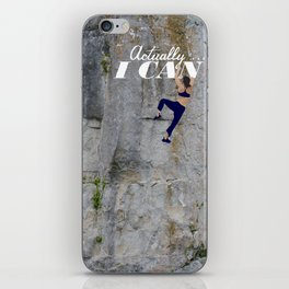 Actually . . . I CAN iPhone Skin
