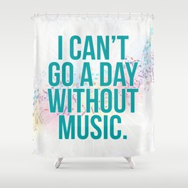 A Day Without Music Quote Shower Curtain