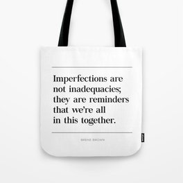 Imperfections Are Not Inadequacies Quote Brene Brown, Daring Greatly, Vulnerability Tote Bag