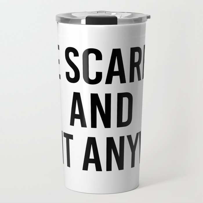 be scared and do it anyway Travel Mug