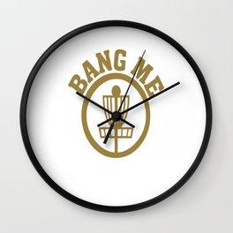 Bang Me Disc Golf Funny Wall Clock