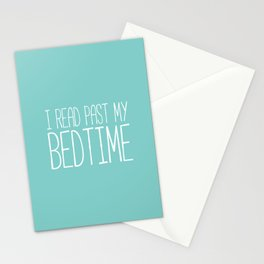 I read past my bedtime. Stationery Cards
