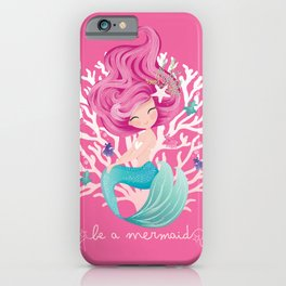 Be a mermaid iPhone Case
