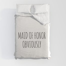 Maid of Honor Duvet Cover