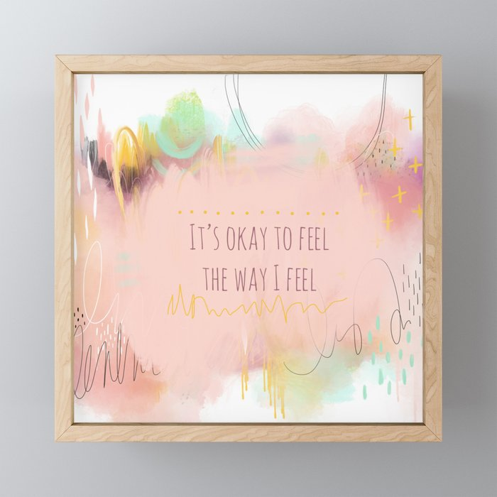 It's Okay to Feel Framed Mini Art Print