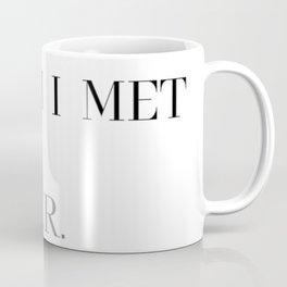 I wish I met you sooner Coffee Mug