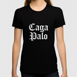 Caga Palo, Funny Mexican, Funny Tex Mex, Chicano T-shirt