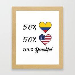 50% Colombian 50% American 100% Beautiful Framed Art Print