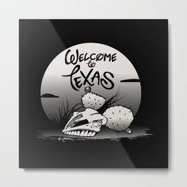 WELCOME TO TEXAS Metal Print