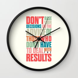 Life choices, making better decisions quotes, living tools, don't base your decisions on others Wall Clock