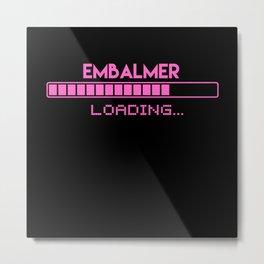Embalmer Loading Metal Print
