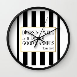 TOM FORD QUOTE Fashion Print Fashion Wall art Dressing Well is a form of good manners Printable Art Wall Clock