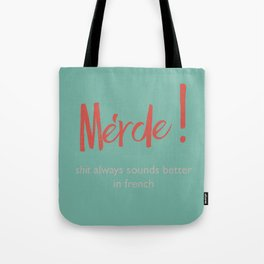 Merde - Shit always sounds better in french - funny, fun Illustration Tote Bag