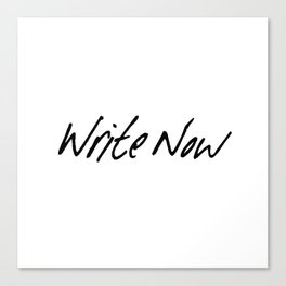Write Now Canvas Print