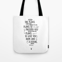 For I know the plans I have for you... Jeremiah 29:1 Tote Bag