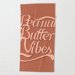 Peanut Butter Vibes Beach Towel
