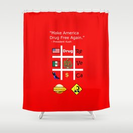 President Dick Kush's campaign slogan Shower Curtain
