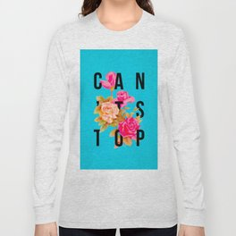 Can't Stop Flower Poster Long Sleeve T-shirt