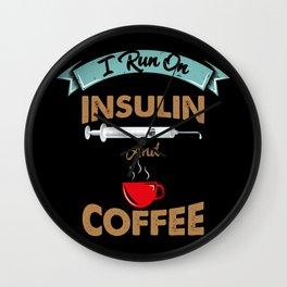 I Run On Insulin & Coffee Gift I Hypoglycemic Agent Wall Clock