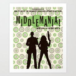 Middlemania! Art Print
