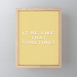 """It be like that sometimes"" Vintage Yellow Type Framed Mini Art Print"