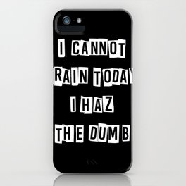 I cannot brain today.... iPhone Case