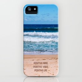 Positive Mind. Positive Vibes. Positive Life. iPhone Case