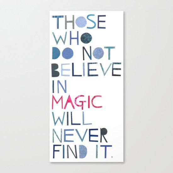 Believe in magic... Canvas Print