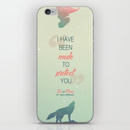 Six of Crows - I have been made to protect you iPhone Skin