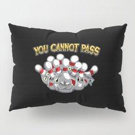 You Cannot Pass - Bowling Team Gift Idea Pillow Sham