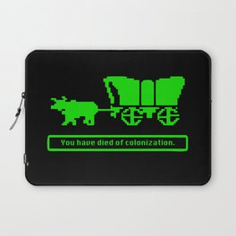 You have died of colonization. Laptop Sleeve