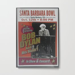 Vintage Bob Dylan Santa Barbara, California Concert Poster Limited Edition Originally 1 of 200 Metal Print