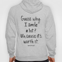 Guess why I Smile a lot Hoody