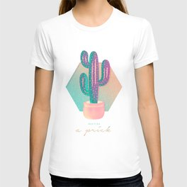 Don't Be a Prick T-shirt