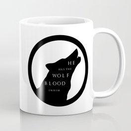 He Has The Wolf Blood Coffee Mug