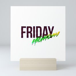 Friday - High Day Quote Mini Art Print