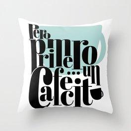Pero Primero ... un Cafecito 3 Throw Pillow