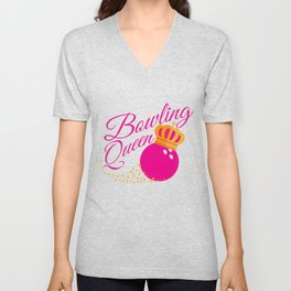 Bowling Queen design Funny Gift For Girls Bowlers Unisex V-Neck