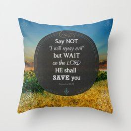 Proverbs 20:22 Wait on the Lord Throw Pillow