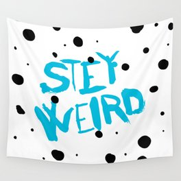 STA(e)Y WEIRD! Wall Tapestry