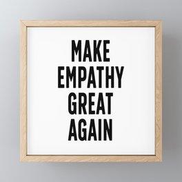 Make Empathy Great Again Framed Mini Art Print