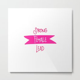Strong Female Lead Filmmaker Fun Film School Quote Metal Print