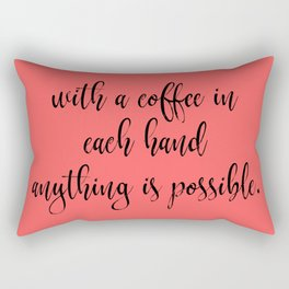 With a Coffee in Each Hand Rectangular Pillow