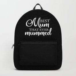 Best mum that ever mummed Backpack