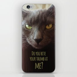 Do you bite your thumb at me? iPhone Skin
