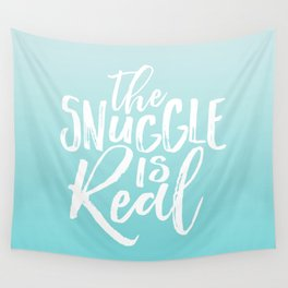 The Snuggle is Real - Sea Blue Wall Tapestry