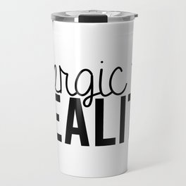 Allergic to reality. Travel Mug