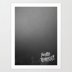 Temporary, take 3 Art Print
