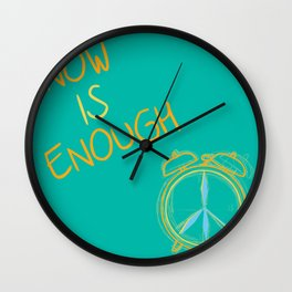 Now Is Enough  Wall Clock