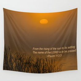 Psalm 113:3 Sunrise Wall Tapestry